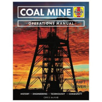 Coal Mine Operations Manual: History * Engineering * Technology * Community by Chris McNab, 9781785217142
