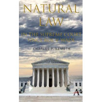 Natural Law Jurisprudence in U.S. Supreme Court Cases since Roe v. Wade by Charles P. Nemeth, 9781785272059