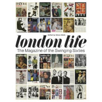 London Life: The Magazine of the Swinging Sixties by Simon Wells, 9781785588433