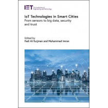 IoT Technologies in Smart-Cities: From sensors to big data, security and trust by Fadi Al-Turjman, 9781785618697