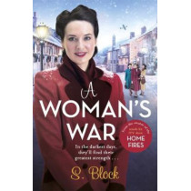 A Woman's War: The perfect Christmas follow-on to Keep the Home Fires Burning by S. Block, 9781785764295