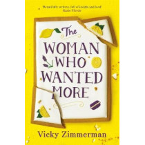 The Woman Who Wanted More: 'Beautifully written, full of insight and food' Katie Fforde by Vicky Zimmerman, 9781785765322