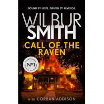 Call of the Raven by Wilbur Smith, 9781785767944