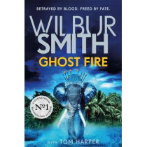 Ghost Fire by Wilbur Smith, 9781785769429