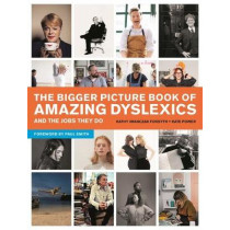 The Bigger Picture Book of Amazing Dyslexics and the Jobs They Do by Kate Power, 9781785925849