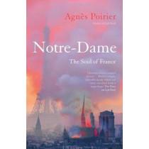 Notre-Dame: The Soul of France by Agnes Poirier, 9781786077998