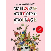 Extraordinary Things to Cut Out and Collage by Maria Rivans, 9781786274946