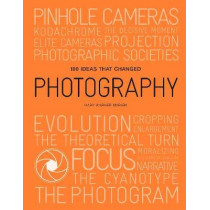 100 Ideas that Changed Photography by Mary Warner Marien, 9781786275684