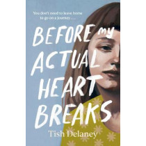 Before My Actual Heart Breaks by Tish Delaney, 9781786331984