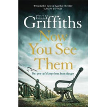 Now You See Them: The Brighton Mysteries 5 by Elly Griffiths, 9781786487360