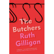 The Butchers by Ruth Gilligan, 9781786499448