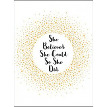 She Believed She Could So She Did: Inspirational Quotes for Women, 9781786854889