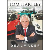 Tom Hartley: The Dealmaker by Tom Hartley, 9781787115675