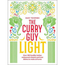 The Curry Guy Light: Over 100 lighter, fresher Indian curry classics by Dan Toombs, 9781787134614