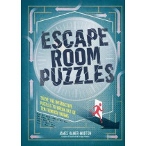 Escape Room Puzzles: Solve the puzzles to break out from ten fiendish rooms by James Hamer-Morton, 9781787391123