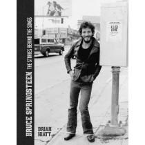 Bruce Springsteen: The Stories Behind the Songs by Brian Hiatt, 9781787391215