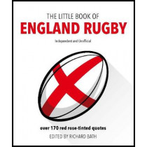 The Little Book of England Rugby: Over 170 red rose-tinted quotes by Richard Bath, 9781787392373