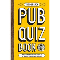 The Pot Luck Pub Quiz Book: More than 10,000 quiz questions to be enjoyed at home or in the pub!, 9781787392632