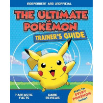 The Ultimate Pokemon Trainer's Guide by Ned Hartley, 9781787392892