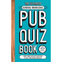 The Ultimate General Knowlege Pub Quiz Book: More than 8,000 Quiz Questions by Carlton Books, 9781787393622
