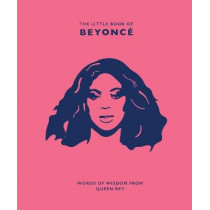 The Little Book of Beyonce: Words of Wisdom from Queen Bey by Malcolm Croft, 9781787393752