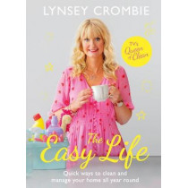 The Easy Life: Quick ways to clean and manage your home all year round by Lynsey Queen of Clean, 9781787394148