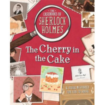 The Casebooks of Sherlock Holmes The Cherry in the Cake: And Other Mysteries by Sally Morgan, 9781787414013