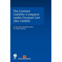 The Limited Liability Company under German Law (the GmbH) by Dr Alexander Schroeder-Frerkes, 9781787423626