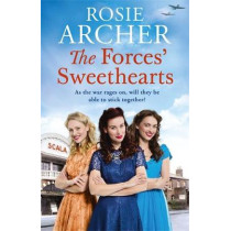 The Forces' Sweethearts: The Bluebird Girls 3 by Rosie Archer, 9781787474093