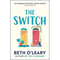 The Switch by Beth O'Leary, 9781787474994