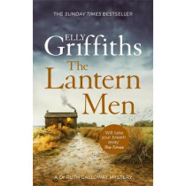 The Lantern Men: Dr Ruth Galloway Mysteries 12 by Elly Griffiths, 9781787477551