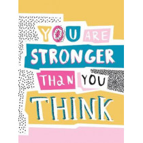 You Are Stronger Than You Think: Wise Words to Help You Build Your Inner Resilience by Summersdale Publishers, 9781787832398