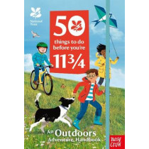 National Trust: 50 Things To Do Before You're 11 3/4 by Nosy Crow, 9781788007290