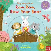 Sing Along With Me! Row, Row, Row Your Boat by Nosy Crow, 9781788007573
