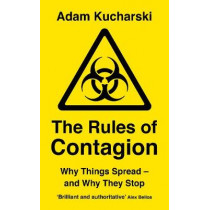 The Rules of Contagion: Why Things Spread - and Why They Stop by Adam Kucharski, 9781788160193