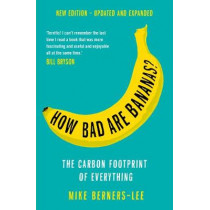 How Bad Are Bananas?: The carbon footprint of everything by Mike Berners-Lee, 9781788163811