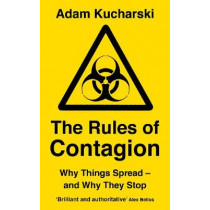 The Rules of Contagion: Why Things Spread - and Why They Stop by Adam Kucharski, 9781788164726