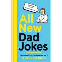 All New Dad Jokes: The perfect gift from the Instagram sensation @DadSaysJokes by Dad Says Jokes, 9781788401746