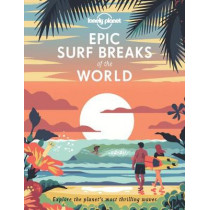 Epic Surf Breaks of the World by Lonely Planet, 9781788686501