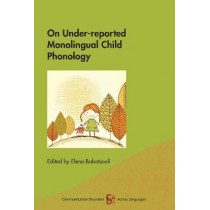 On Under-reported Monolingual Child Phonology by Elena Babatsouli, 9781788928946