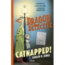 Dragon Detective: Catnapped! by Gareth P. Jones, 9781788951678