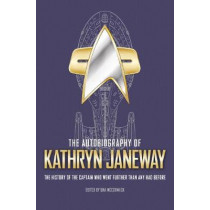 The Autobiography of Kathryn Janeway by Una McCormack, 9781789094794