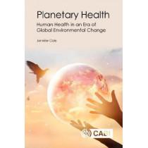 Planetary Health: Human Health in an Era of Global Environmental Change by Jennifer Cole, 9781789241648