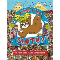 Where's the Sloth?: A Super Sloth Search-and-Find Book by Andy Rowland, 9781789290677