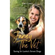 Janey the Vet: Saving Sri Lanka's Street Dogs by Janey Lowes, 9781789291995