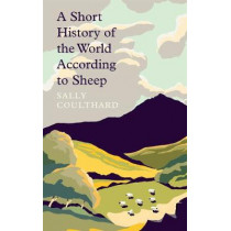 A Short History of the World According to Sheep by Sally Coulthard, 9781789544206