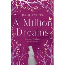 A Million Dreams by Dani Atkins, 9781789546187