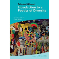 Introduction to a Poetics of Diversity: by Edouard Glissant by Celia Britton, 9781789621297