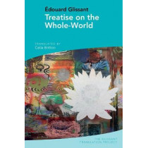 Treatise on the Whole-World: by Edouard Glissant by Celia Britton, 9781789621310
