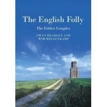 The English Folly: The Edifice Complex by Gwyn Headley, 9781789622126